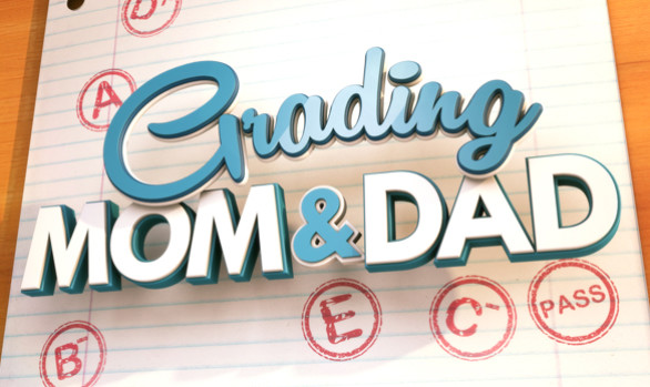 Grading Mom and Dad